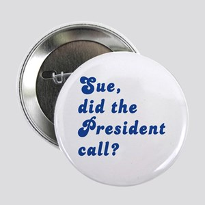 "VEEP Did the President Call? 2.25"" Button"