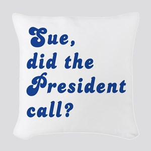 VEEP Did the President Call? Woven Throw Pillow