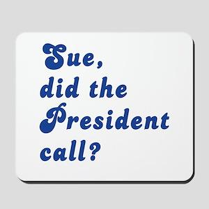 VEEP Did the President Call? Mousepad