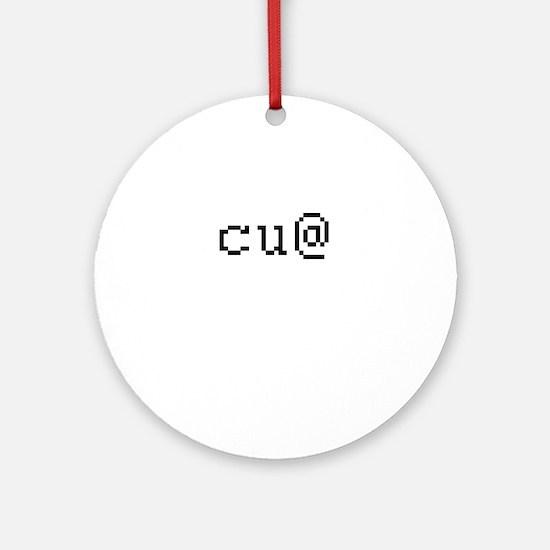 cu@ - See you Ornament (Round)