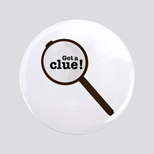 "Get A Clue 3.5"" Button"