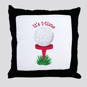 Its T-Time Throw Pillow