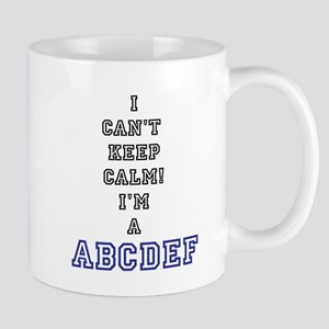 Cant keep calm Mugs