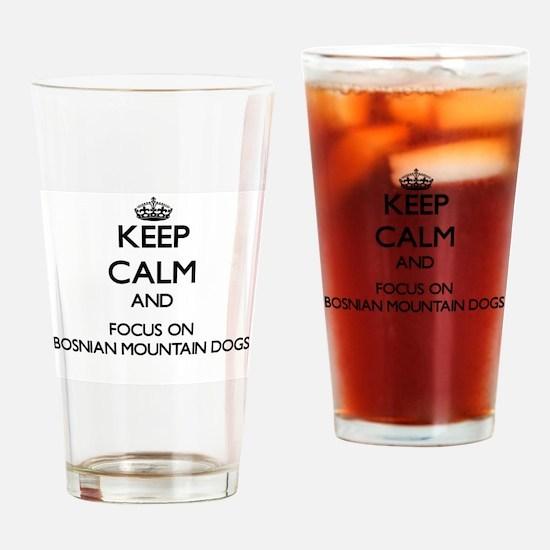 Keep calm and focus on Bosnian Moun Drinking Glass
