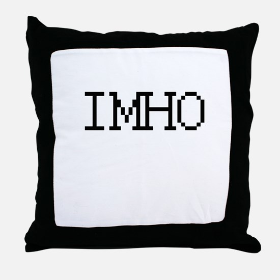 IMHO - In my humble opinion Throw Pillow