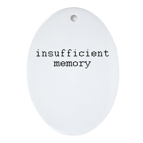 insufficient memory Oval Ornament