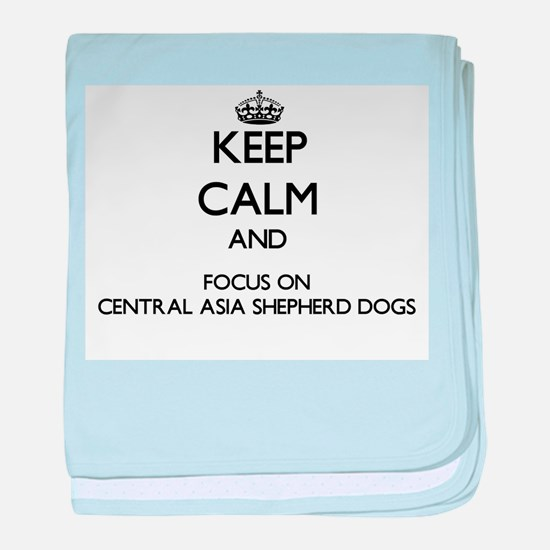 Keep calm and focus on Central Asia S baby blanket