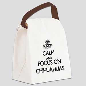 Keep calm and focus on Chihuahuas Canvas Lunch Bag