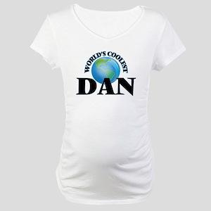 World's Coolest Dan Maternity T-Shirt