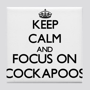 Keep calm and focus on Cockapoos Tile Coaster