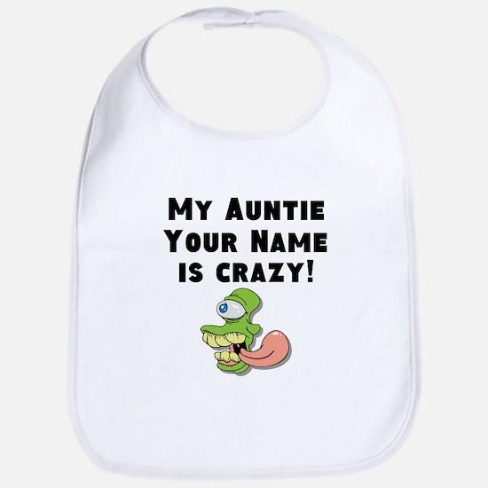 My Auntie Is Crazy (Custom) Bib