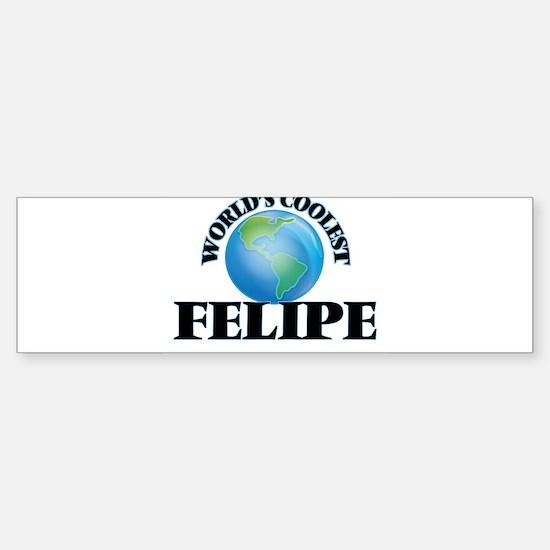 World's Coolest Felipe Bumper Bumper Bumper Sticker