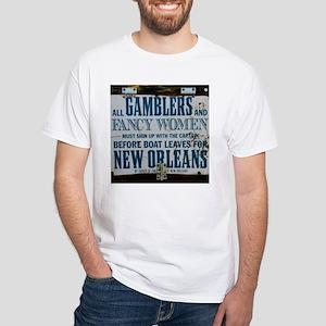 Gamblers and Fancy Women White T-Shirt