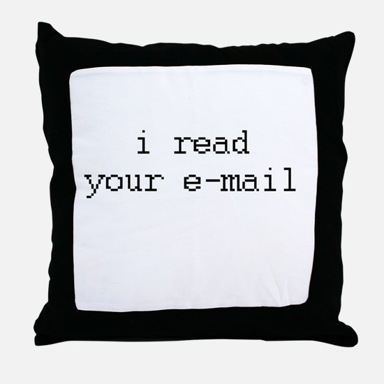 i read your e-mail Throw Pillow