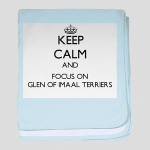 Keep calm and focus on Glen Of Imaal baby blanket