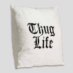 Thug Life Burlap Throw Pillow