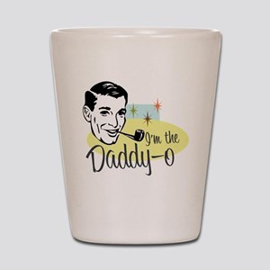 I'm the Daddy-0 Shot Glass
