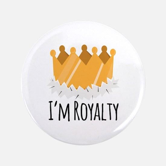 "Im Royalty 3.5"" Button"