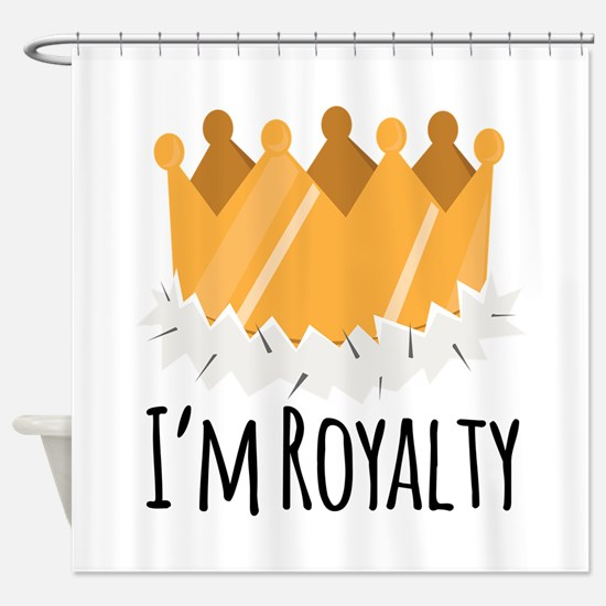 Im Royalty Shower Curtain