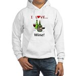 I Love Wine Hooded Sweatshirt