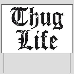 Thug Life Yard Sign