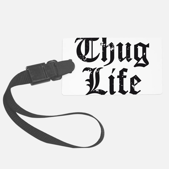 Thug Life Luggage Tag