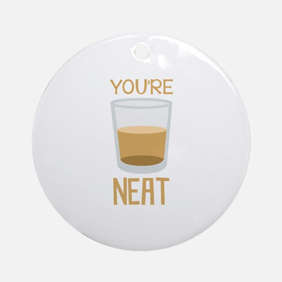 Youre Neat Ornament (Round)