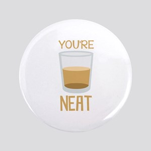 "Youre Neat 3.5"" Button"