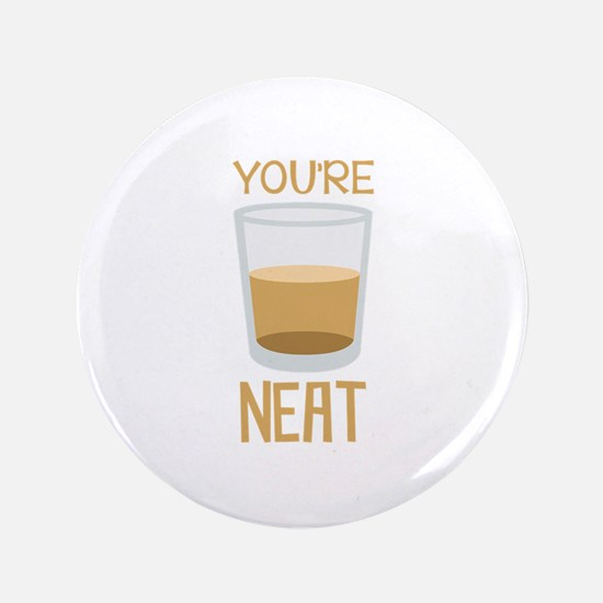 """Youre Neat 3.5"""" Button"""