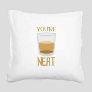 Youre Neat Square Canvas Pillow