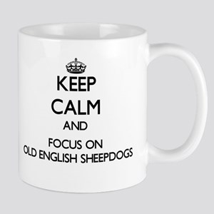 Keep calm and focus on Old English Sheepdogs Mugs