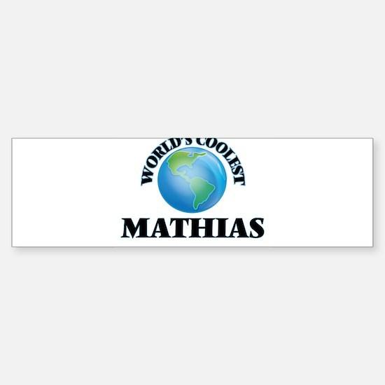 World's Coolest Mathias Bumper Bumper Bumper Sticker