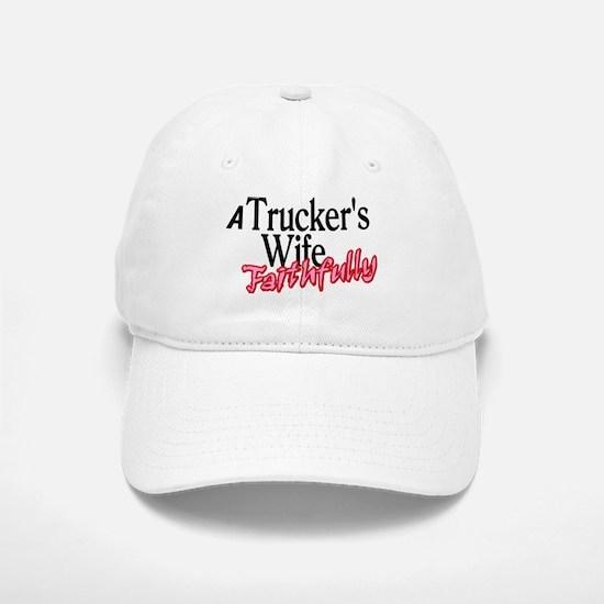 A Trucker's Wife - Faithfully Baseball Baseball Cap