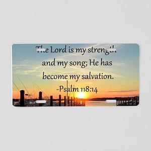 PSALM 118:14 Aluminum License Plate