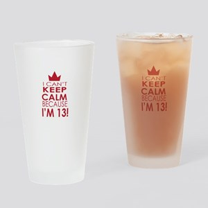 I cant keep calm because Im 13 Drinking Glass