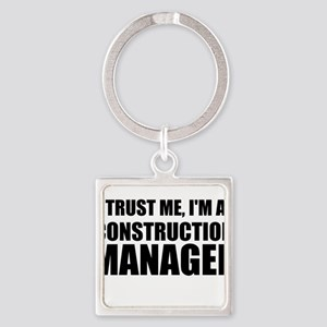 Trust Me, I'm A Construction Manager Keychains