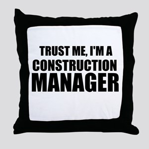 Trust Me, I'm A Construction Manager Throw Pillow