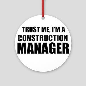 Trust Me, I'm A Construction Manager Ornament (Rou