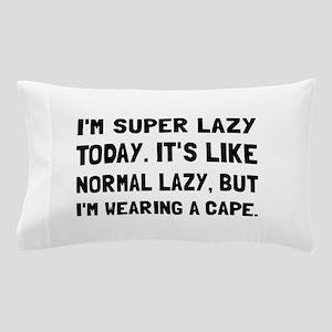 Super Lazy Pillow Case