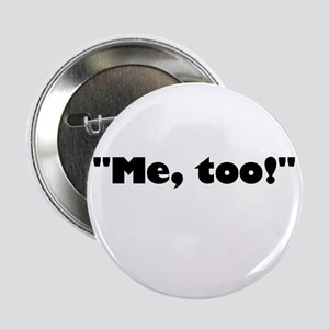 """Me, too! 2.25"""" Button (10 pack)"""