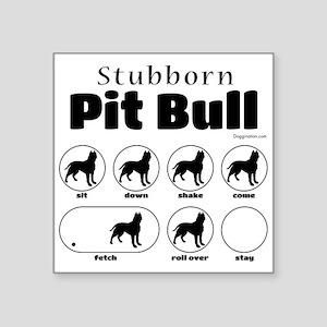 """Stubborn Pit Bull v2 Square Sticker 3"""" x 3"""""""