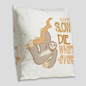 Sloth Live Slow Burlap Throw Pillow