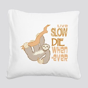 Sloth Live Slow Square Canvas Pillow
