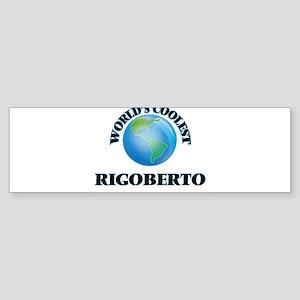 World's Coolest Rigoberto Bumper Sticker