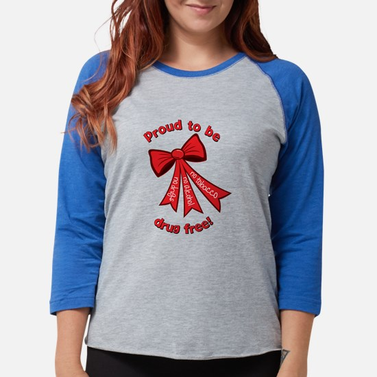 Proud to be drug free! Long Sleeve T-Shirt