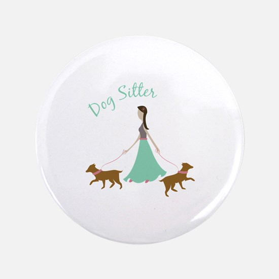 "Dog Sitter 3.5"" Button"