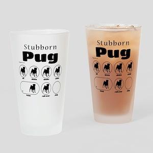 Stubborn Pug v2 Drinking Glass