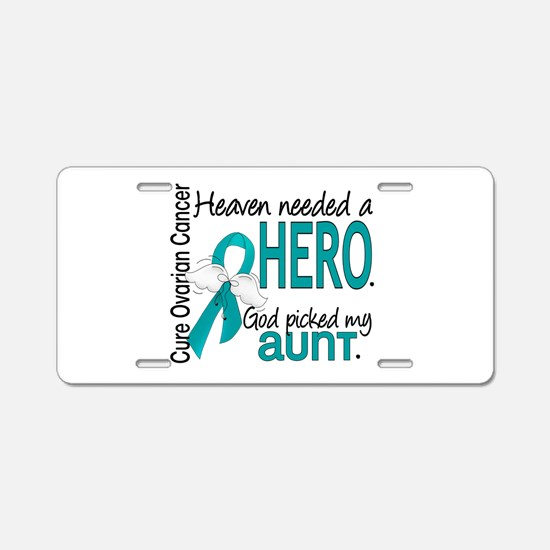 Heaven Needed Hero Ovarian Aluminum License Plate