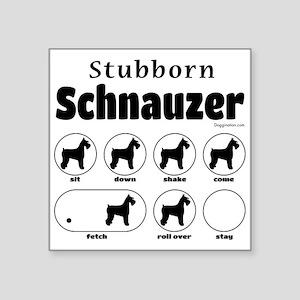 """Stubborn Schnauzer v2 Square Sticker 3"""" x 3"""""""