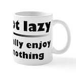 I'm Not Lazy Humor Mug